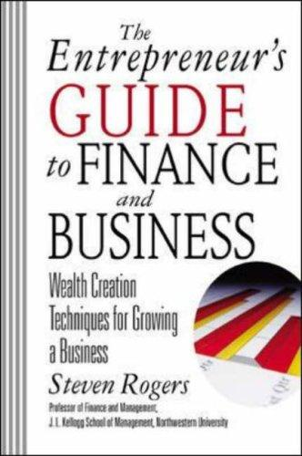The Entrepreneur's Guide to Finance & Business by Steven Rogers