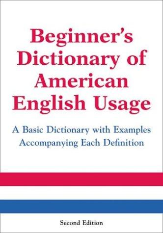 Beginner's Dictionary of American English Usage by Peter Collin