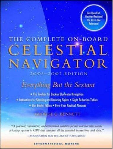 The Complete On-Board Celestial Navigator by George C. Bennett