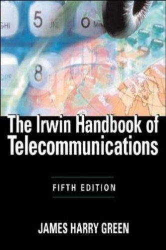 The Irwin Handbook of Telecommunications, 5E (Irwin Handbook of Telecommunications) by James Harry Green