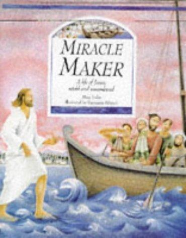 Miracle Maker by Mary Joslin