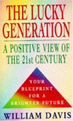 The Lucky Generation by William Davis