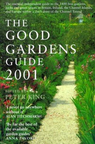 The Good gardens guide 2001 by Peter King
