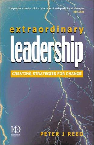 Extraordinary Leadership by Peter J. Reed