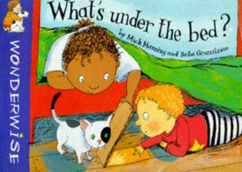 What's Under the Bed (Wonderwise) by Mick Manning, Brita Granstrom