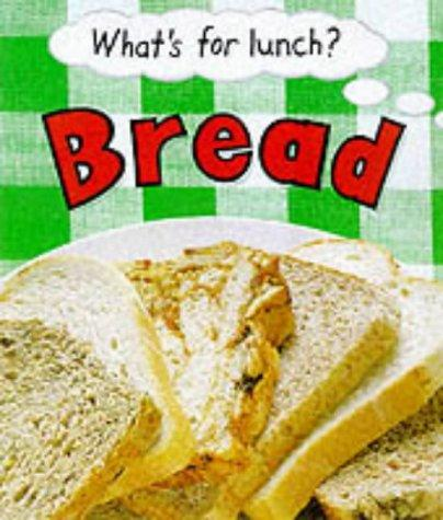 Bread (What's for Lunch?)