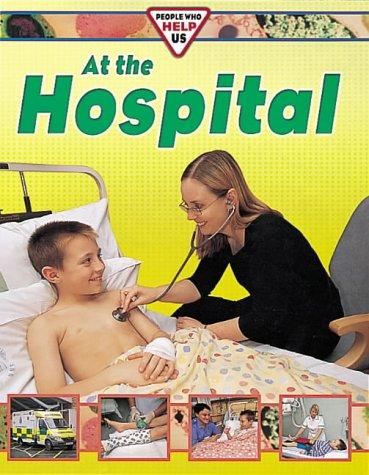 At the Hospital (People Who Help Us) by Deborah Chancellor