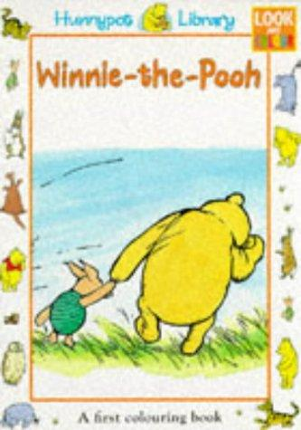 Winnie-the-Pooh First Colouring (Hunnypot Library) by A. A. Milne