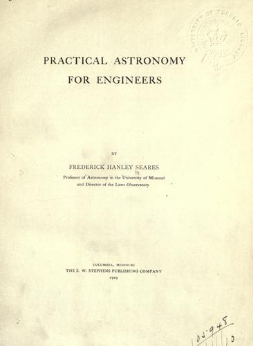 Practical astronomy for engineers by Frederick Hanley Seares