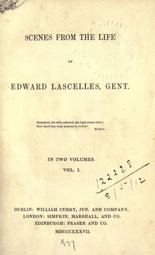 Scenes from the life of Edward Lascelles, gent by