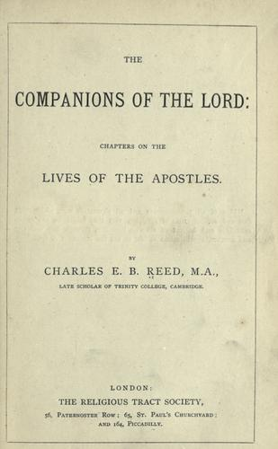 The companions of the Lord: chapters on the lives of the apostles by Charles Edward Baines Reed