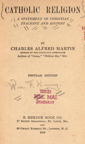 Catholic religion by Charles Alfred Martin