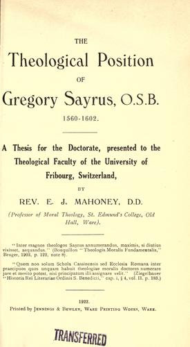The theological position of Gregory Sayrus, O.S.B., 1560-1602 by Edward Joseph Mahoney