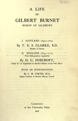 A life of Gilbert Burnet, bishop of Salisbury.