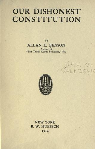 Our dishonest Constitution by Allan L. Benson