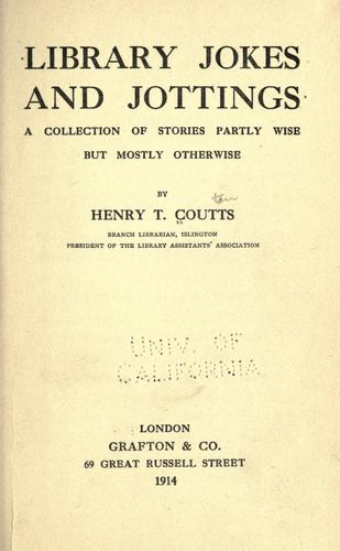 Library jokes and jottings by Henry Thomas Coutts