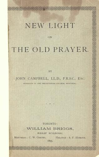 New light on the old prayer by Campbell, John