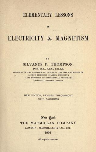 Elementary lessons in electricity & magnetism by Silvanus Phillips Thompson