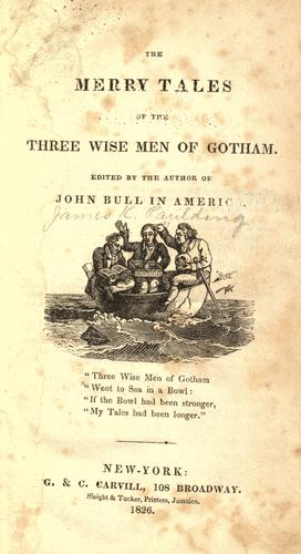 The merry tales of the three wise men of Gotham by Paulding, James Kirke