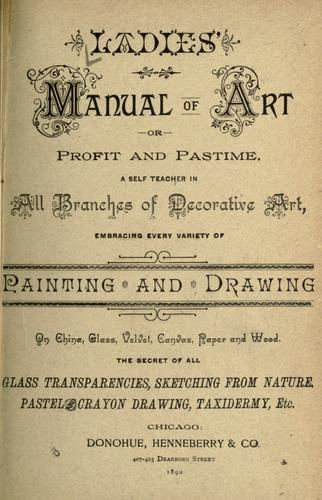 Ladies' manual of art by Donohue, M. A. & Company, Chicago.