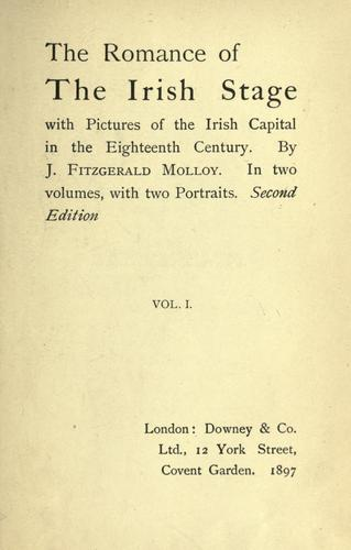 The romance of the Irish stage by Molloy, J. Fitzgerald