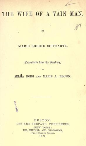 The wife of a vain man by Marie Sophie Schwartz