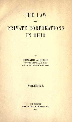 The law of private corporations in Ohio by Howard A. Couse