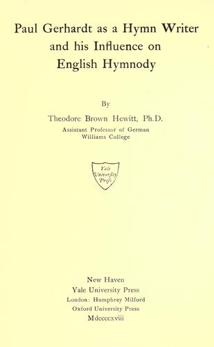 Paul Gerhardt as a hymn writer and his influence on English hymnody