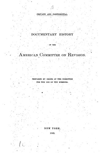Documentary history of the American committee on revision by American Bible revision committee