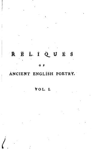 Reliques of Ancient English Poetry: Consisting of Old Heroic Ballads, Songs ... by Thomas Percy