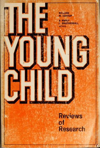 The young child. Reviews of research by Willard W. Hartup