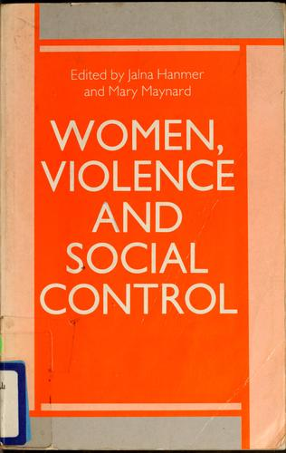 Women, violence, and social control by Jalna Hanmer, Mary Maynard