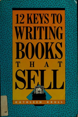 12 keys to writing books that sell by Kathleen Krull