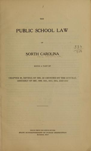 The public school law of North Carolina, being a part of chapter 89, revisal of 1905 by North Carolina