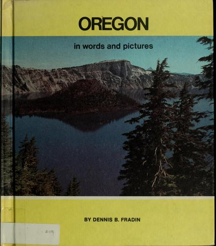Oregon in words and pictures by Dennis B. Fradin