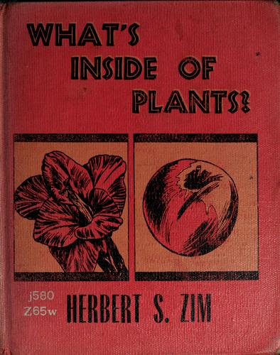 What's inside of plants? by Herbert S. Zim