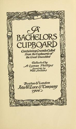 A bachelors cupboard by A. Lyman Phillips