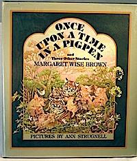 Once upon a Time in a Pigpen and Three Other Margaret Wise Brown Books by Margaret Wise Brown
