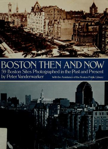 Boston then & now by Peter Vanderwarker