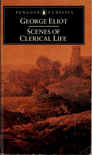 Scenes of clerical life. by George Eliot