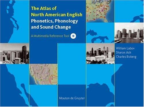 Atlas of North American English by William Labov, Sharon Ash, Charles Boberg