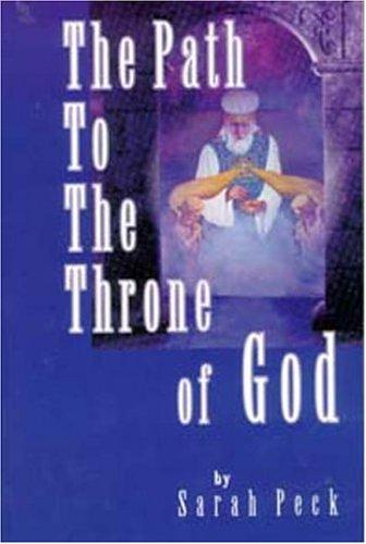 The path to the throne of God by Sarah Elizabeth Peck