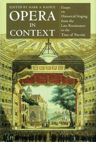 Opera in context by edited by Mark A. Radice.