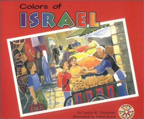 Colors of Israel (Colors of the World) by Laurie Grossman