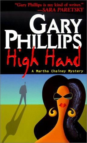 High Hand (Martha Chainey Mysteries) by Phillips Gary