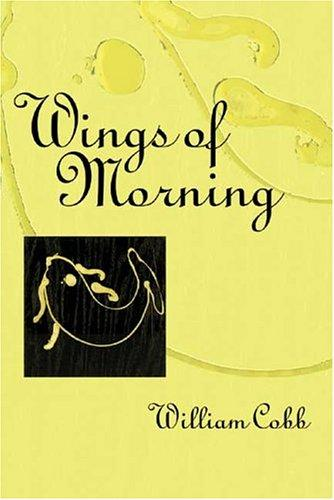 Wings of morning by William Cobb