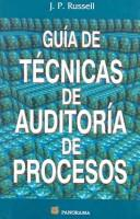 Guia De Tecnicas De Auditoria De Procesos / The Process Auditing Techniques Guide by J. P. Russell
