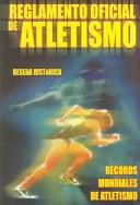 Reglamento oficial de atletismo / Official Regulations of Athletics (Resena Historica / Historic Summary) by