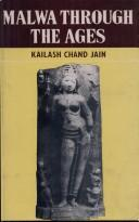 Malwa Through the Ages by Kailash Chand Jain
