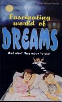 Fascinating World of Dreams and What they Mean to You by Vinay Mohan Sharma